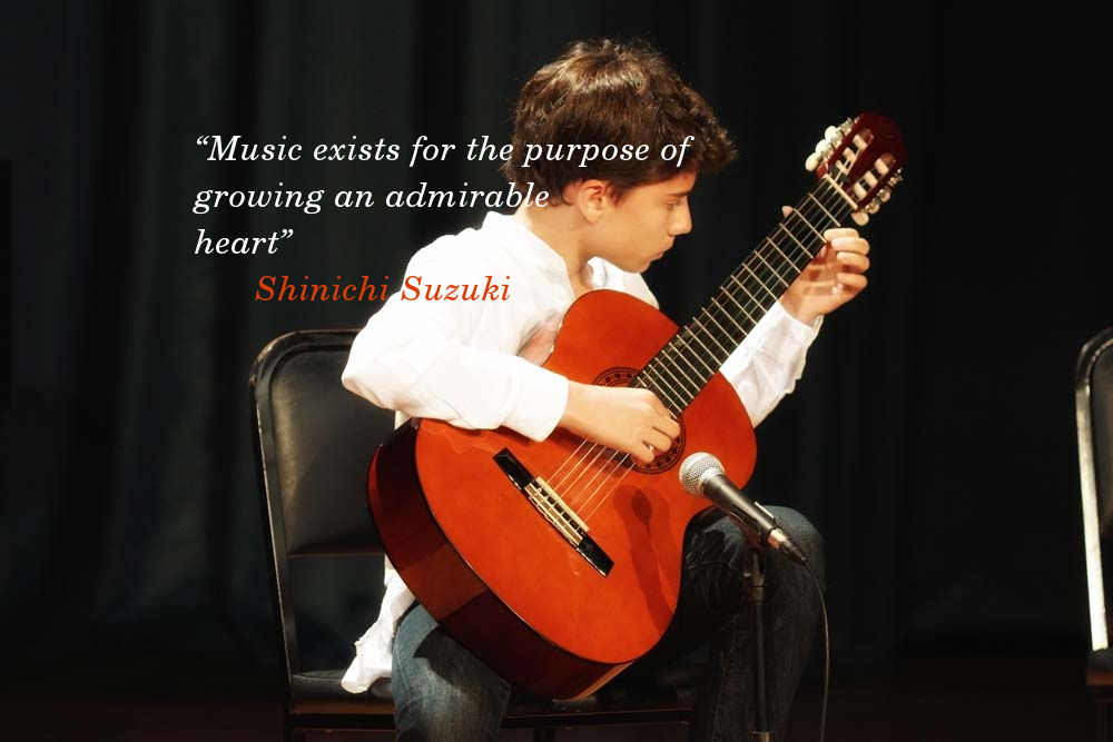 """Music exists for the purpose of growing an admirable heart."" Shinichi Suzuki"